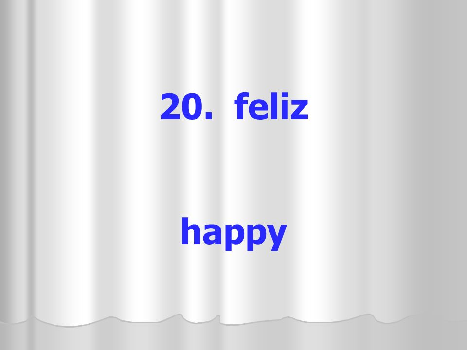 20. feliz happy