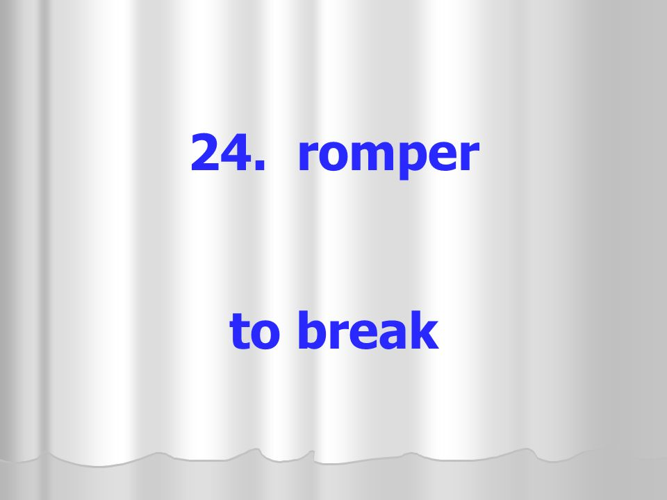 24. romper to break