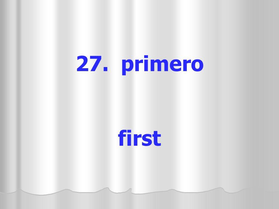 27. primero first