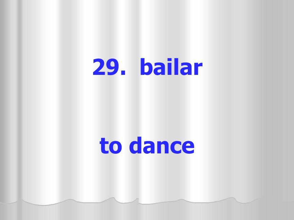 29. bailar to dance