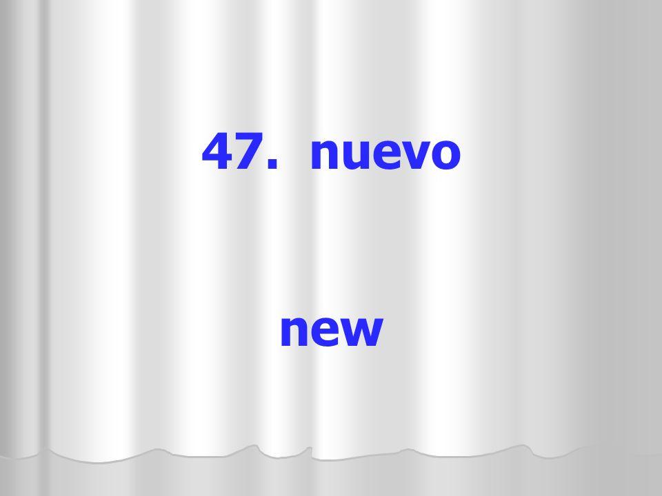 47. nuevo new