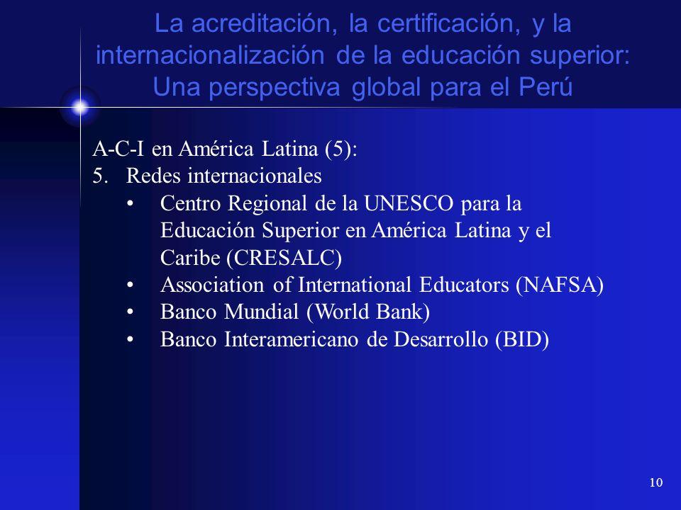 10 La acreditación, la certificación, y la internacionalización de la educación superior: Una perspectiva global para el Perú A-C-I en América Latina