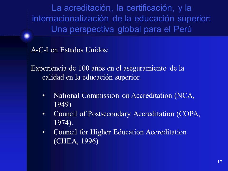 17 La acreditación, la certificación, y la internacionalización de la educación superior: Una perspectiva global para el Perú A-C-I en Estados Unidos: