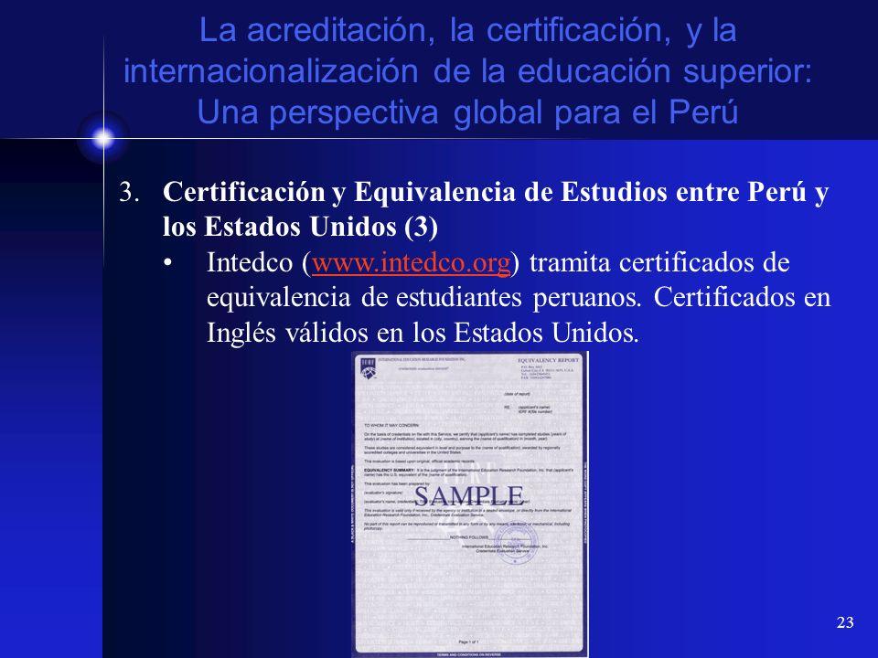 23 La acreditación, la certificación, y la internacionalización de la educación superior: Una perspectiva global para el Perú 3.Certificación y Equiva