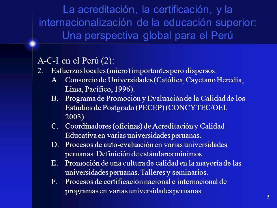 5 La acreditación, la certificación, y la internacionalización de la educación superior: Una perspectiva global para el Perú A-C-I en el Perú (2): 2.E