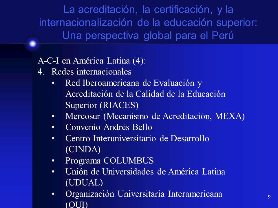 9 La acreditación, la certificación, y la internacionalización de la educación superior: Una perspectiva global para el Perú A-C-I en América Latina (