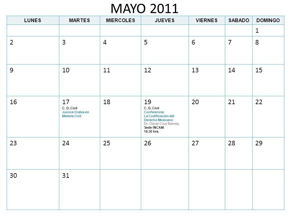 MAYO 2011 LUNESMARTESMIERCOLESJUEVESVIERNESSABADODOMINGO 1 2345678 9101112131415 1617 C. D. Civil Juicios Orales en Materia Civil 1819 C. D. Civil Con