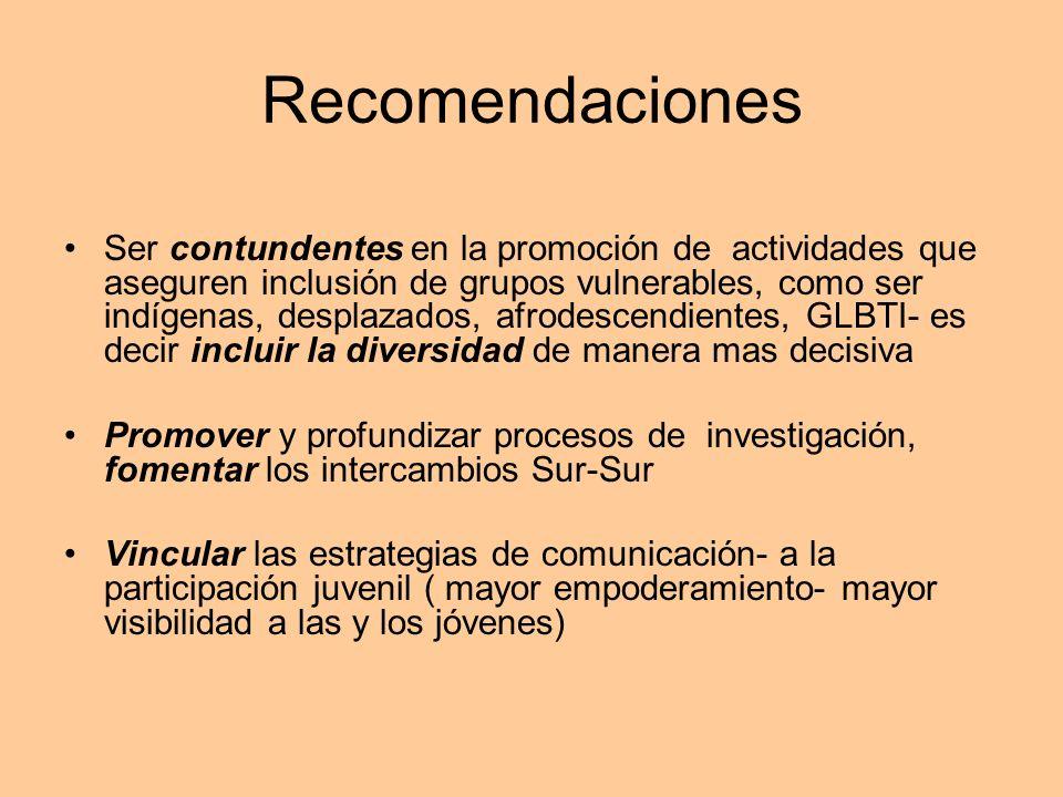Recomendaciones Ser contundentes en la promoción de actividades que aseguren inclusión de grupos vulnerables, como ser indígenas, desplazados, afrodes