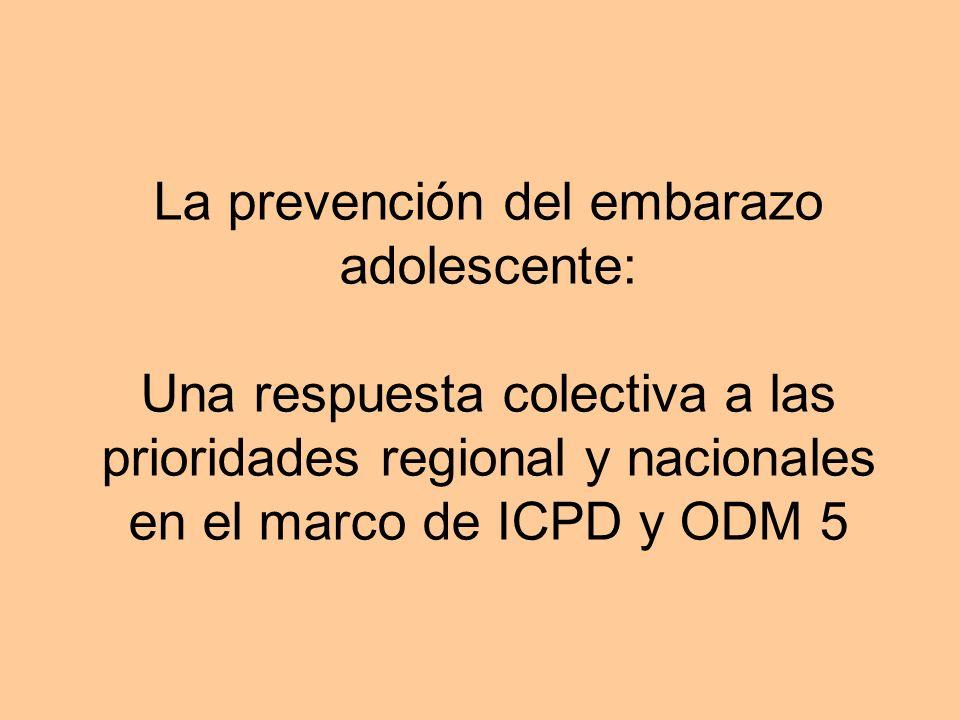 La prevención del embarazo adolescente: Una respuesta colectiva a las prioridades regional y nacionales en el marco de ICPD y ODM 5