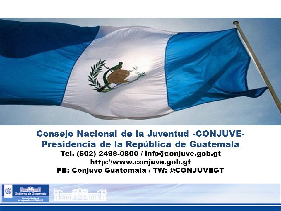 Consejo Nacional de la Juventud -CONJUVE- Presidencia de la República de Guatemala Tel. (502) 2498-0800 / info@conjuve.gob.gt http://www.conjuve.gob.g