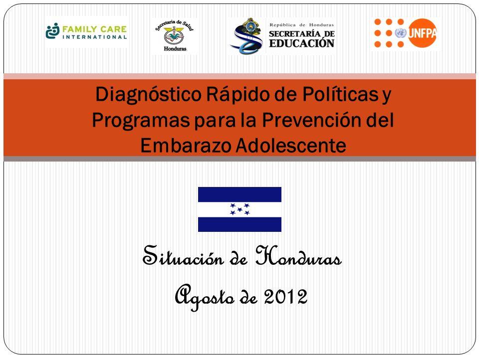 Situación de Honduras Agosto de 2012 Diagnóstico Rápido de Políticas y Programas para la Prevención del Embarazo Adolescente