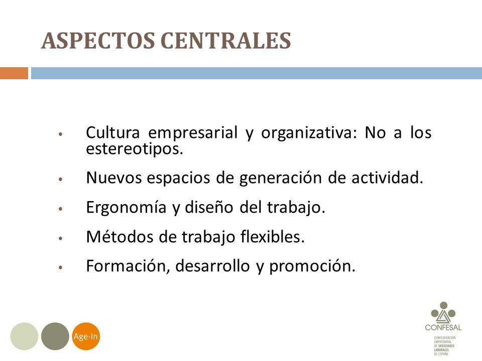 ASPECTOS CENTRALES Cultura empresarial y organizativa: No a los estereotipos.