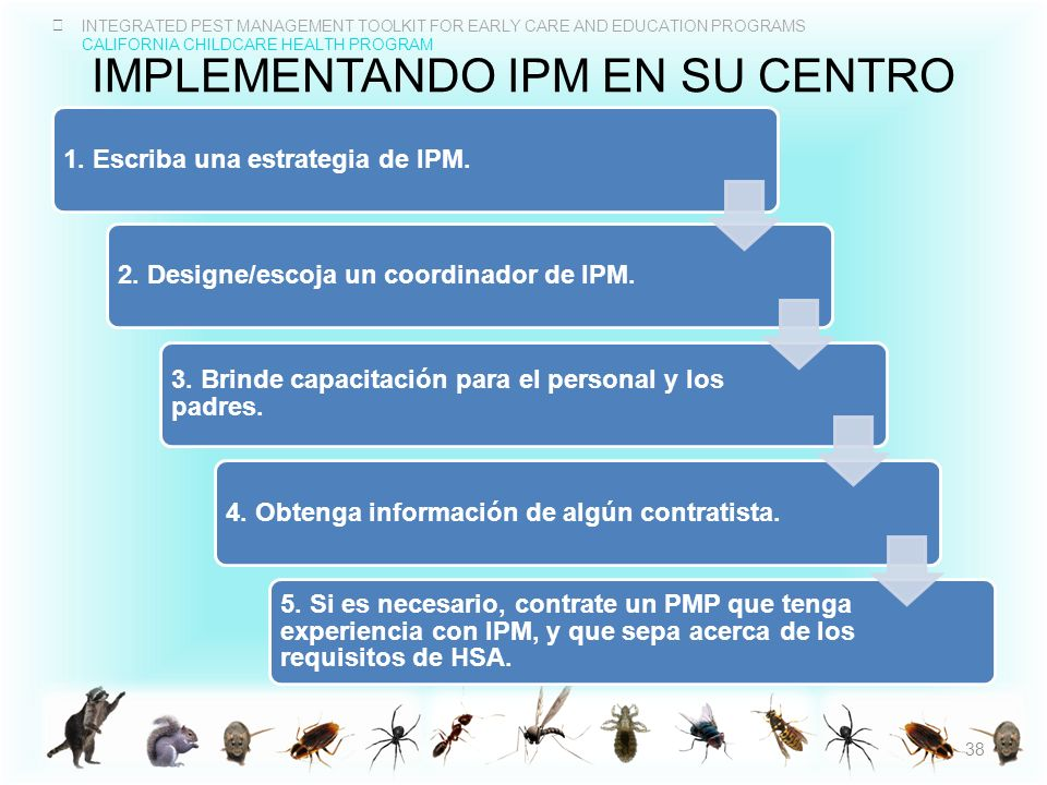 INTEGRATED PEST MANAGEMENT TOOLKIT FOR EARLY CARE AND EDUCATION PROGRAMS CALIFORNIA CHILDCARE HEALTH PROGRAM IMPLEMENTANDO IPM EN SU CENTRO 1. Escriba