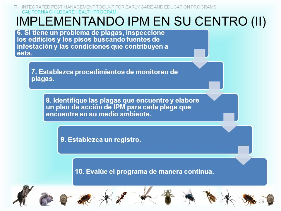 INTEGRATED PEST MANAGEMENT TOOLKIT FOR EARLY CARE AND EDUCATION PROGRAMS CALIFORNIA CHILDCARE HEALTH PROGRAM IMPLEMENTANDO IPM EN SU CENTRO (II) 6. Si