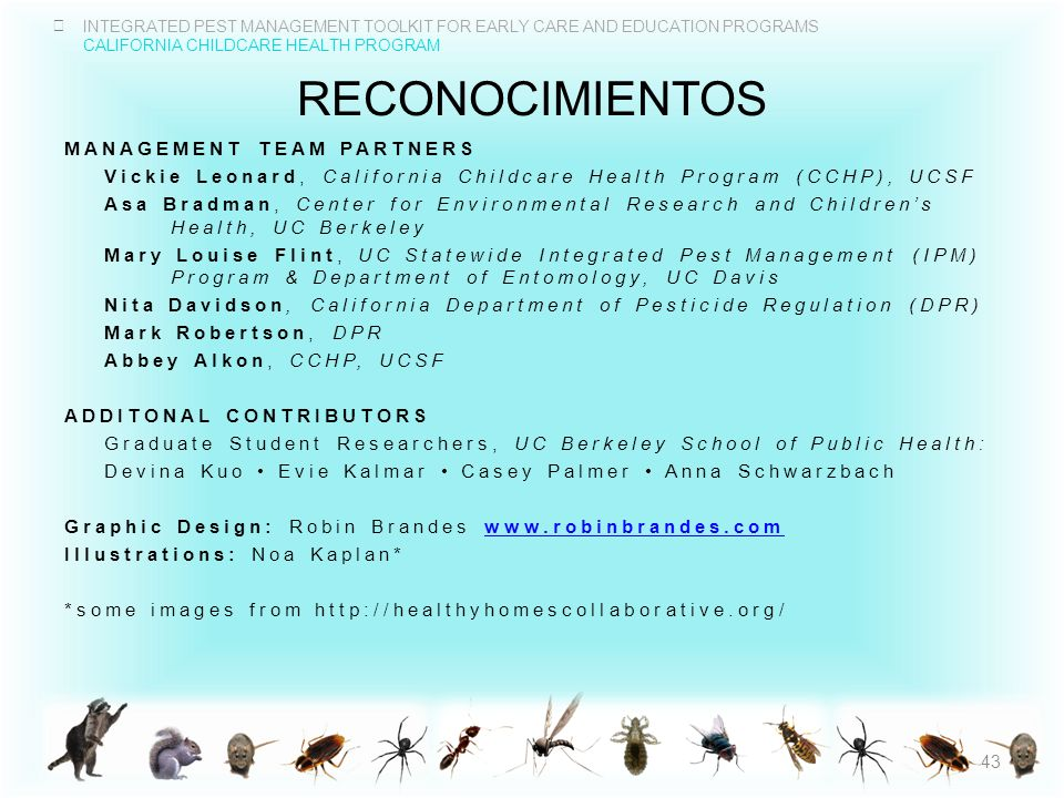 INTEGRATED PEST MANAGEMENT TOOLKIT FOR EARLY CARE AND EDUCATION PROGRAMS CALIFORNIA CHILDCARE HEALTH PROGRAM RECONOCIMIENTOS MANAGEMENT TEAM PARTNERS