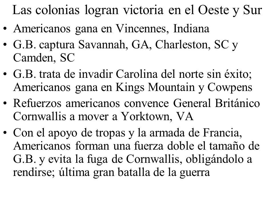 Tratado de París - 1783 2 años después de la Batalla de Yorktown los británicos y los colonos alcanza un acuerdo de paz En virtud del Tratado de París, que había llegado en 1783: - Gran Bretaña reconoce la independencia de los EE.UU.