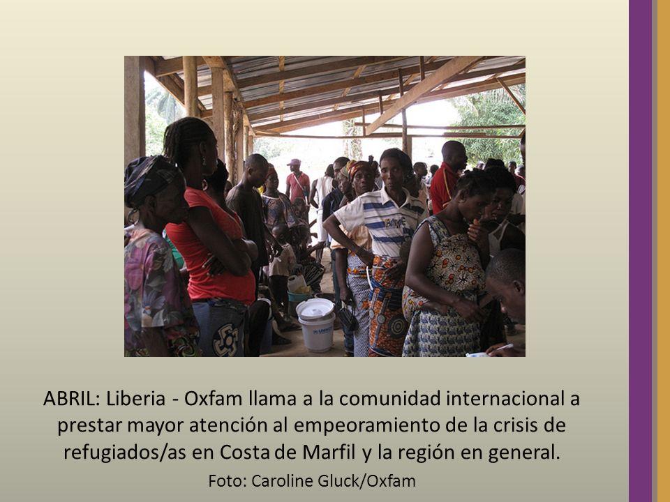 ABRIL: Liberia - Oxfam llama a la comunidad internacional a prestar mayor atención al empeoramiento de la crisis de refugiados/as en Costa de Marfil y