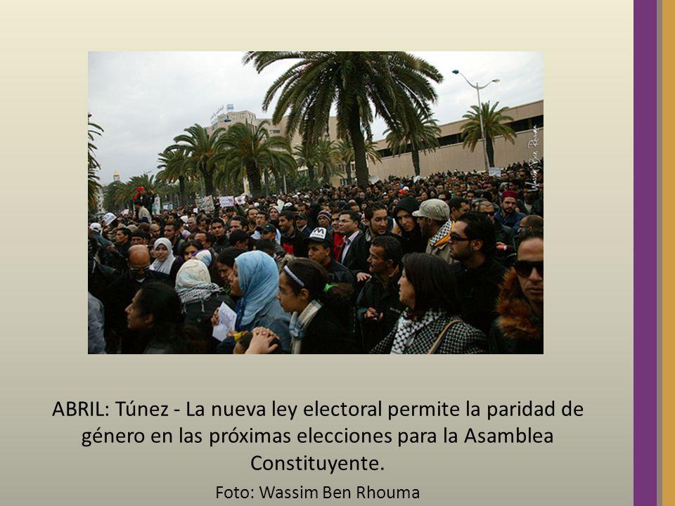 ABRIL: Túnez - La nueva ley electoral permite la paridad de género en las próximas elecciones para la Asamblea Constituyente. Foto: Wassim Ben Rhouma