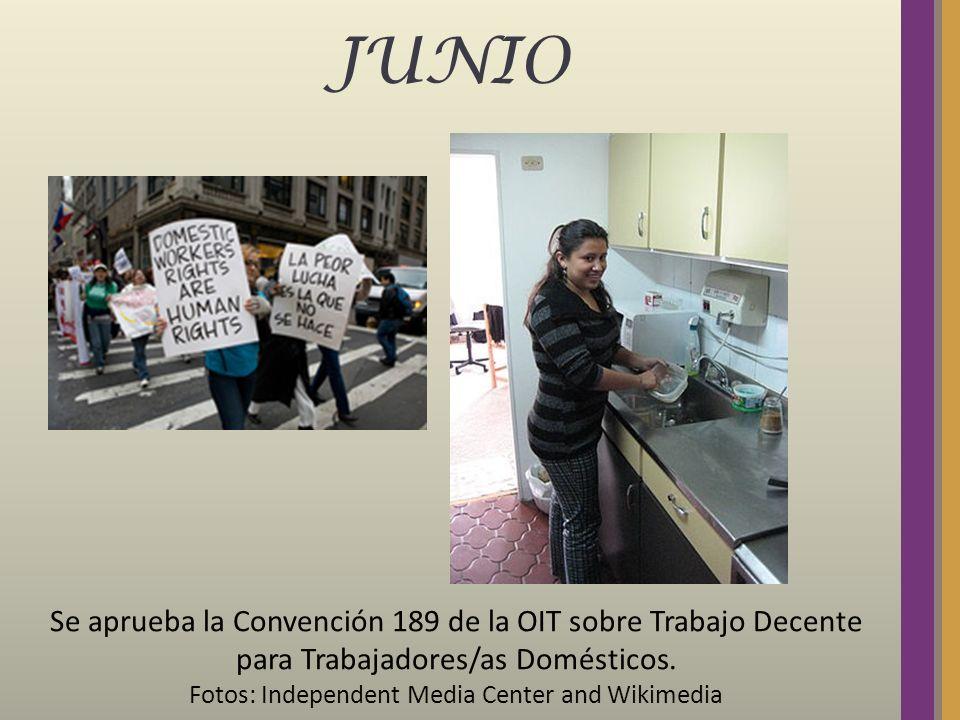 JUNIO Se aprueba la Convención 189 de la OIT sobre Trabajo Decente para Trabajadores/as Domésticos. Fotos: Independent Media Center and Wikimedia