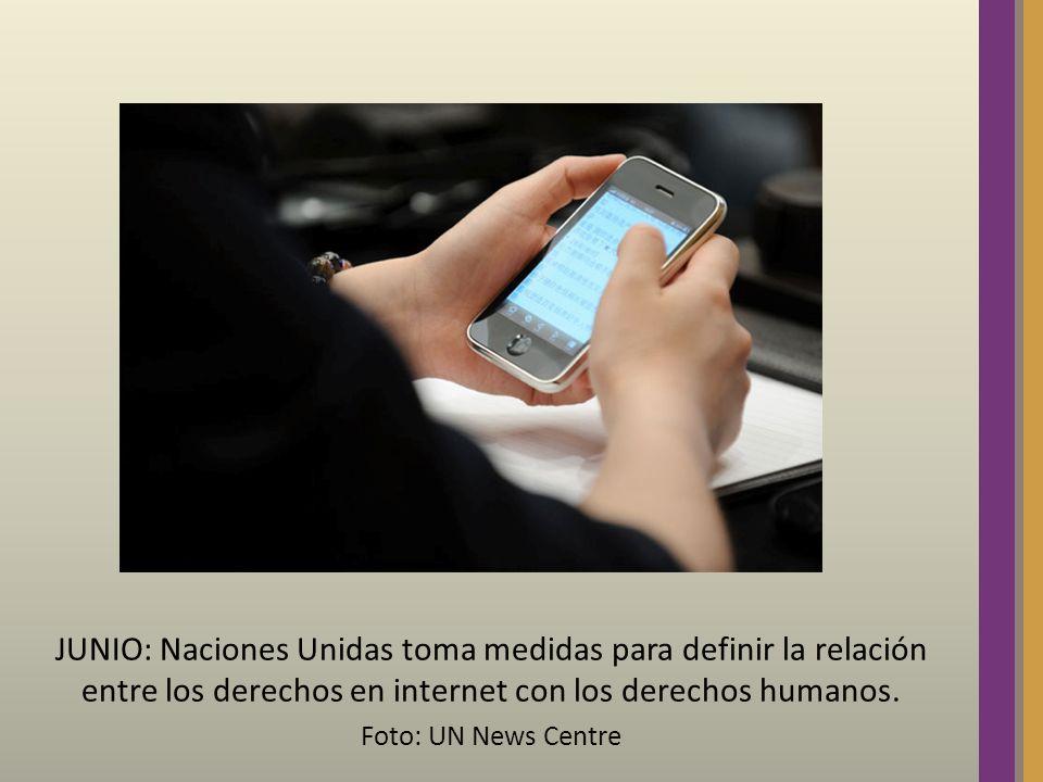 JUNIO: Naciones Unidas toma medidas para definir la relación entre los derechos en internet con los derechos humanos. Foto: UN News Centre