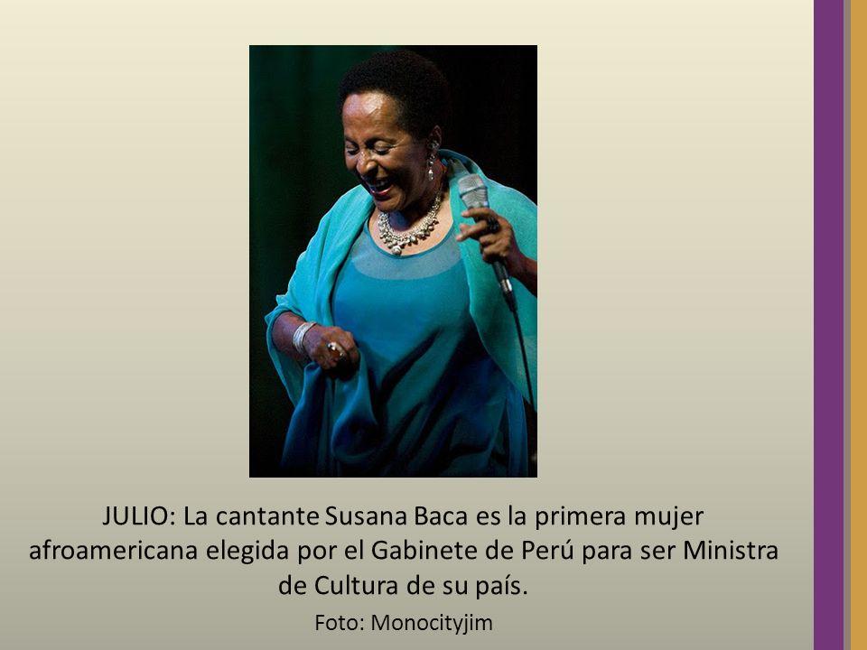 JULIO: La cantante Susana Baca es la primera mujer afroamericana elegida por el Gabinete de Perú para ser Ministra de Cultura de su país. Foto: Monoci