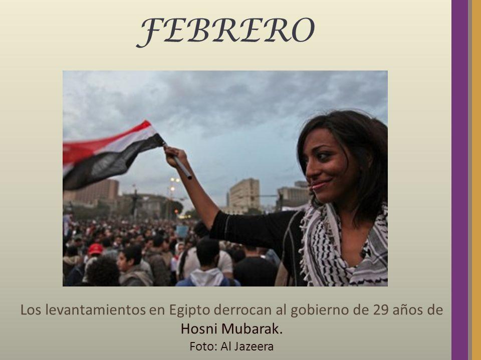 FEBRERO Los levantamientos en Egipto derrocan al gobierno de 29 años de Hosni Mubarak. Foto: Al Jazeera