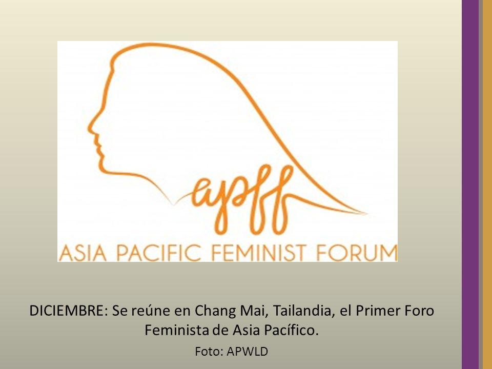 DICIEMBRE: Se reúne en Chang Mai, Tailandia, el Primer Foro Feminista de Asia Pacífico. Foto: APWLD