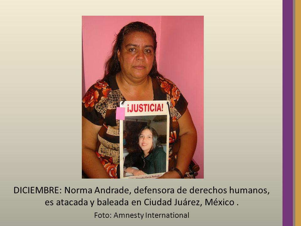 DICIEMBRE: Norma Andrade, defensora de derechos humanos, es atacada y baleada en Ciudad Juárez, México. Foto: Amnesty International