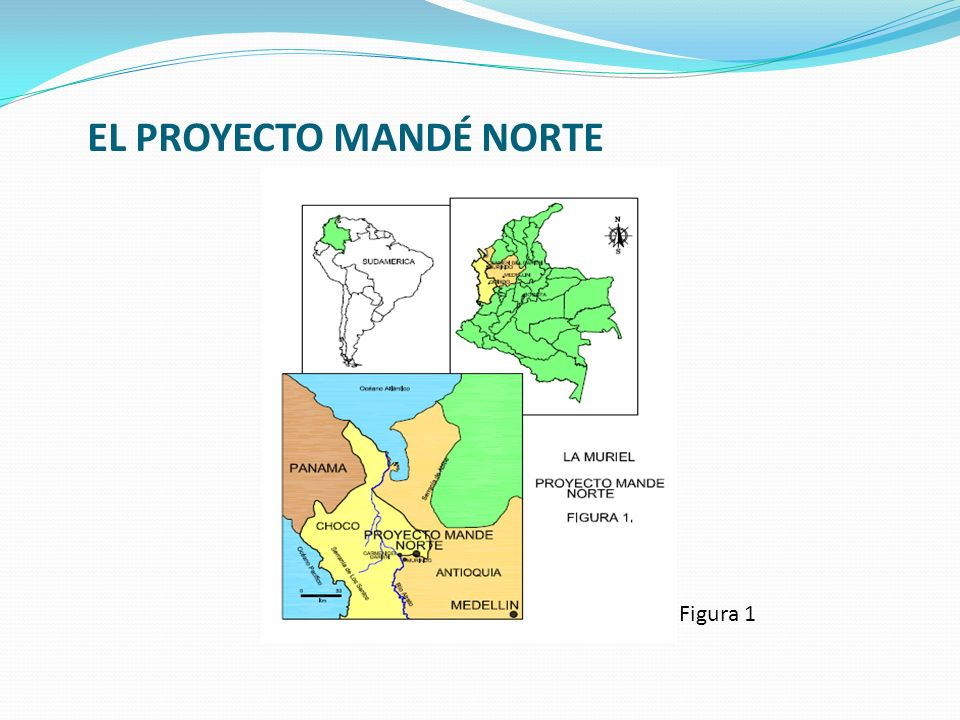 EL PROYECTO MANDÉ NORTE Figura 1