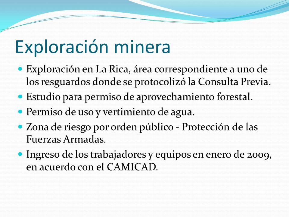 Exploración minera Exploración en La Rica, área correspondiente a uno de los resguardos donde se protocolizó la Consulta Previa. Estudio para permiso