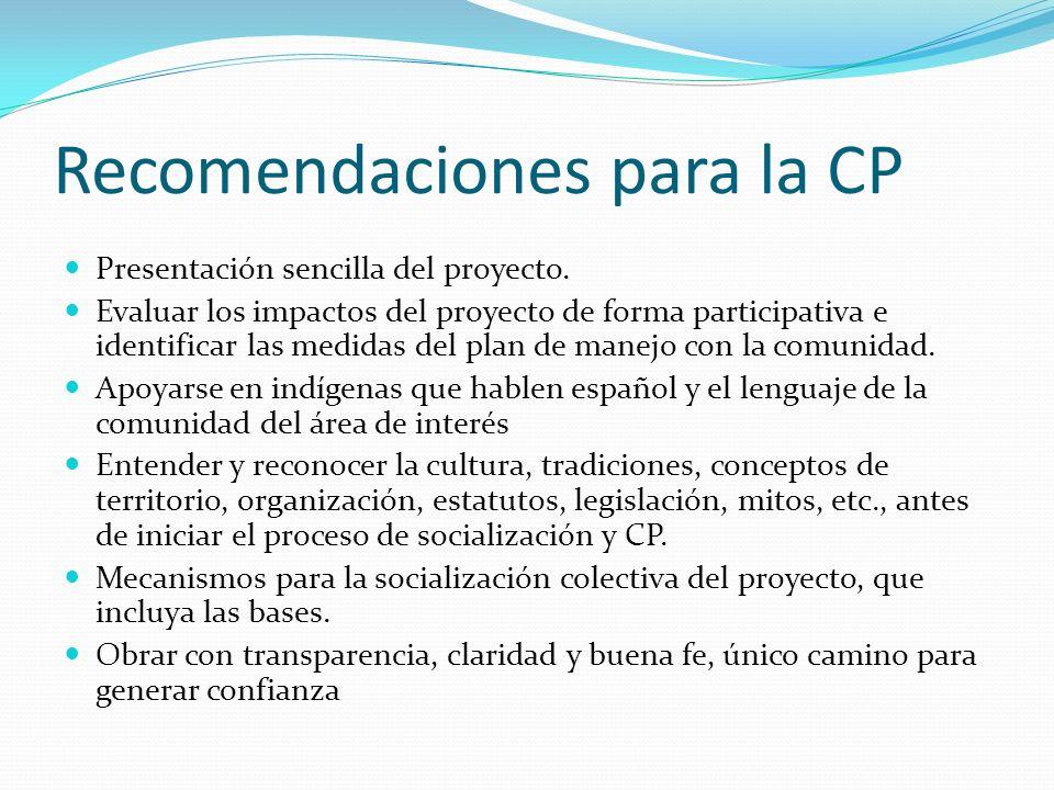 Recomendaciones para la CP Presentación sencilla del proyecto. Evaluar los impactos del proyecto de forma participativa e identificar las medidas del
