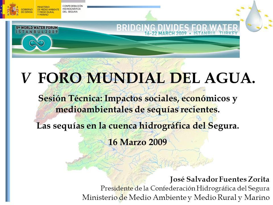 V FORO MUNDIAL DEL AGUA. Sesión Técnica: Impactos sociales, económicos y medioambientales de sequías recientes. Las sequías en la cuenca hidrográfica