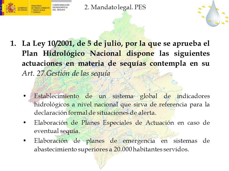 2. Mandato legal. PES 1.La Ley 10/2001, de 5 de julio, por la que se aprueba el Plan Hidrológico Nacional dispone las siguientes actuaciones en materi