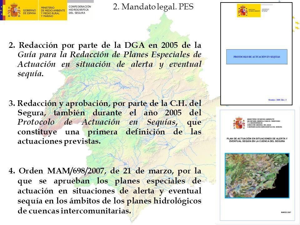 2. Redacción por parte de la DGA en 2005 de la Guía para la Redacción de Planes Especiales de Actuación en situación de alerta y eventual sequía. 3. R