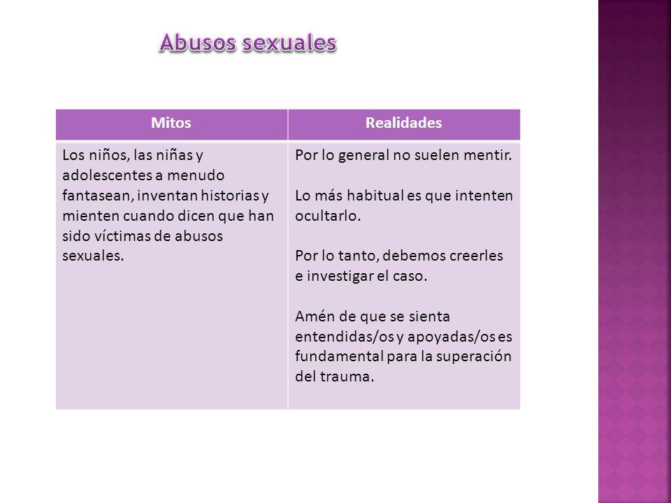 MitosRealidades Los niños, las niñas y adolescentes a menudo fantasean, inventan historias y mienten cuando dicen que han sido víctimas de abusos sexu
