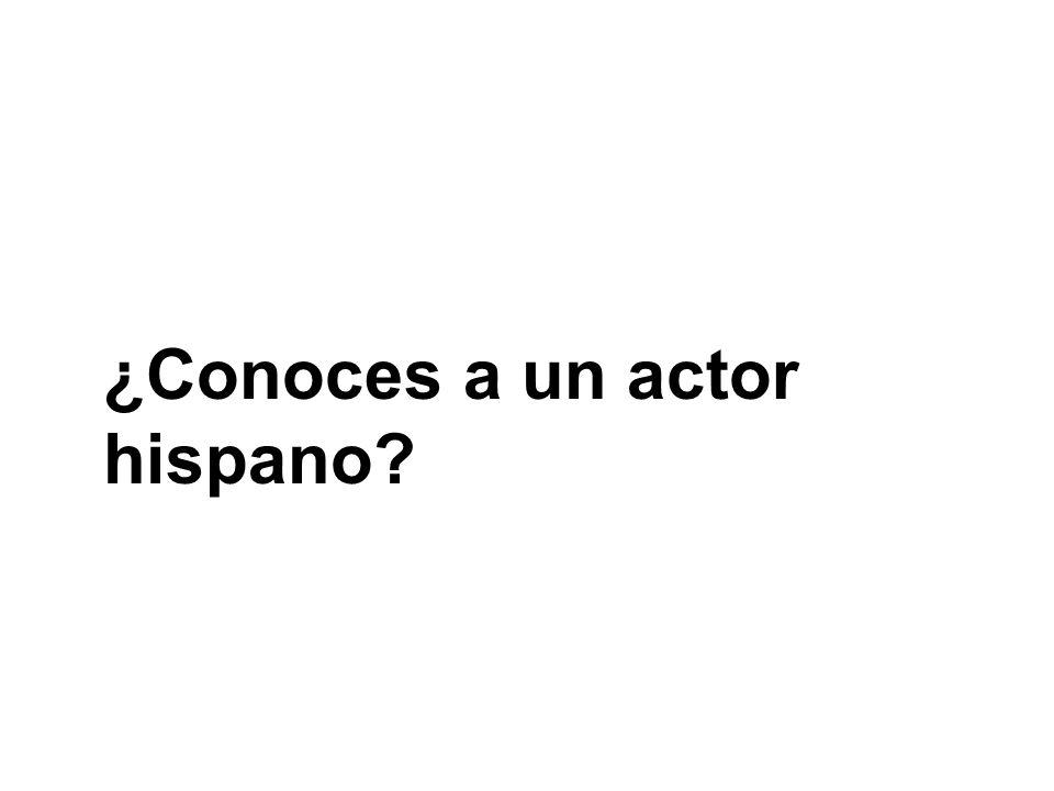 ¿Conoces a un actor hispano?