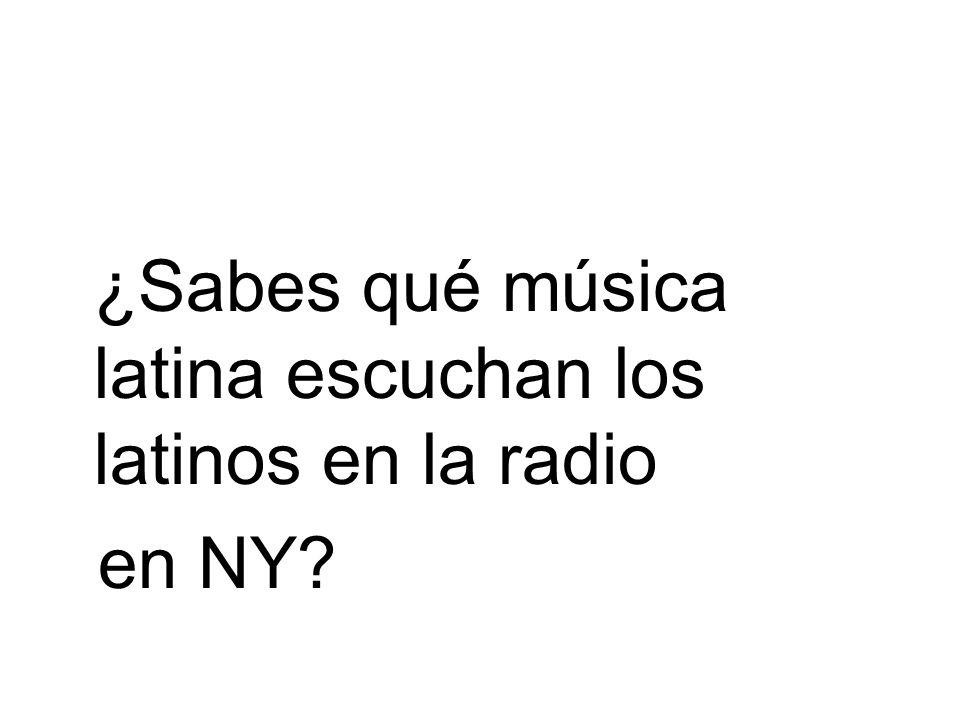 ¿Sabes qué música latina escuchan los latinos en la radio en NY?