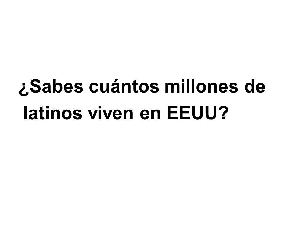 ¿Sabes cuántos millones de latinos viven en EEUU?
