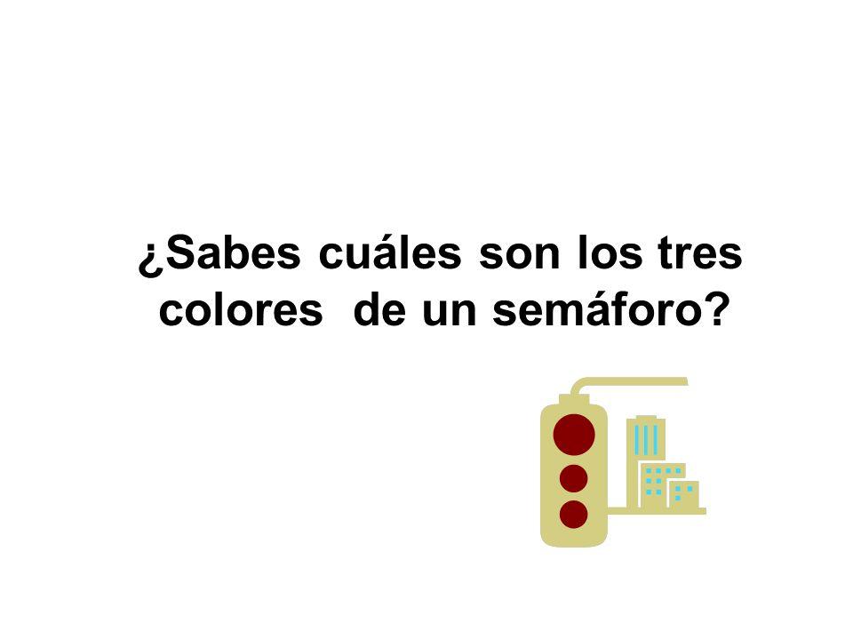 ¿Sabes cuáles son los tres colores de un semáforo?
