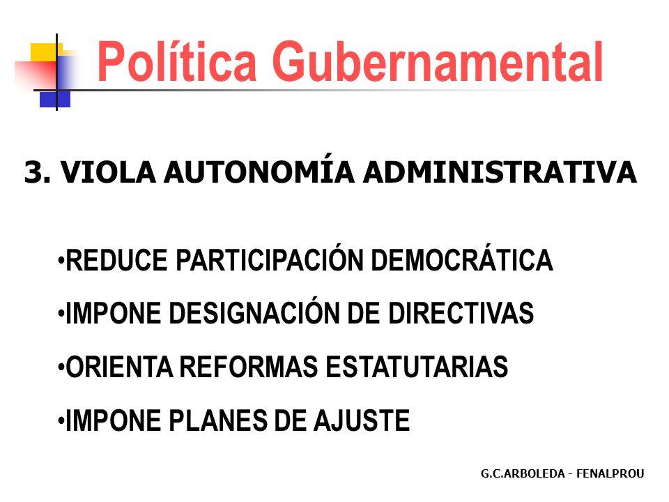 G.C.ARBOLEDA - FENALPROU Política Gubernamental 2. VIOLA LA AUTONOMÍA ACADÉMICA. DECRETO 2566/2003 Y OTROS: - CRÉDITOS ACADÉMICOS - ESTANDARES MÍNIMOS