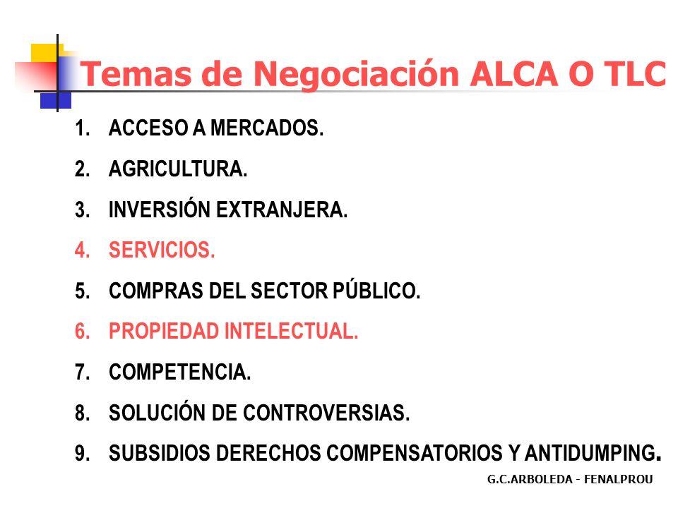 G.C.ARBOLEDA - FENALPROU Temas de Negociación ALCA O TLC 1.ACCESO A MERCADOS.