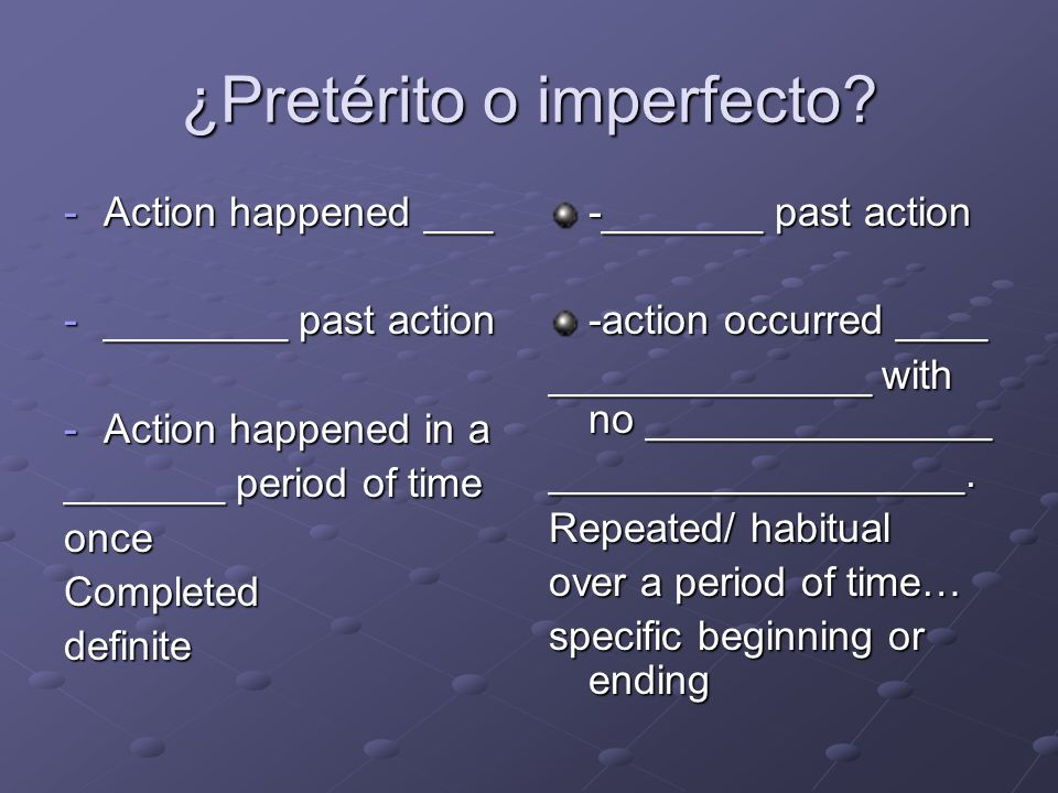 ¿Pretérito o imperfecto.