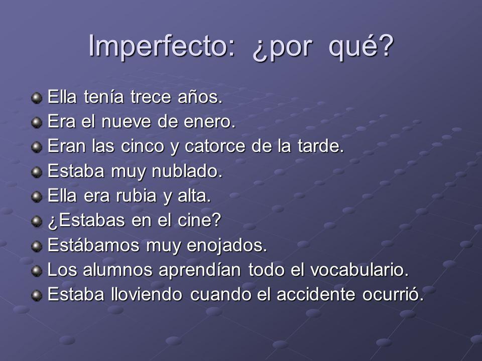 Imperfecto: ¿por qué.Nos acostábamos a las diez todos los días.
