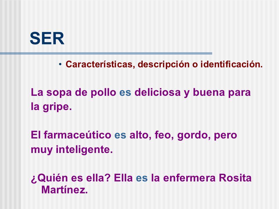 SER Origen Posesión Material (with de) La médica es de Nicaragua. El bolígrafo es de la cirujana. El bolígrafo es de plástico.