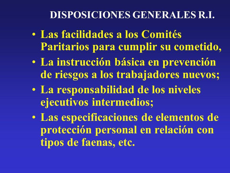 DISPOSICIONES GENERALES R.I. Las facilidades a los Comités Paritarios para cumplir su cometido, La instrucción básica en prevención de riesgos a los t