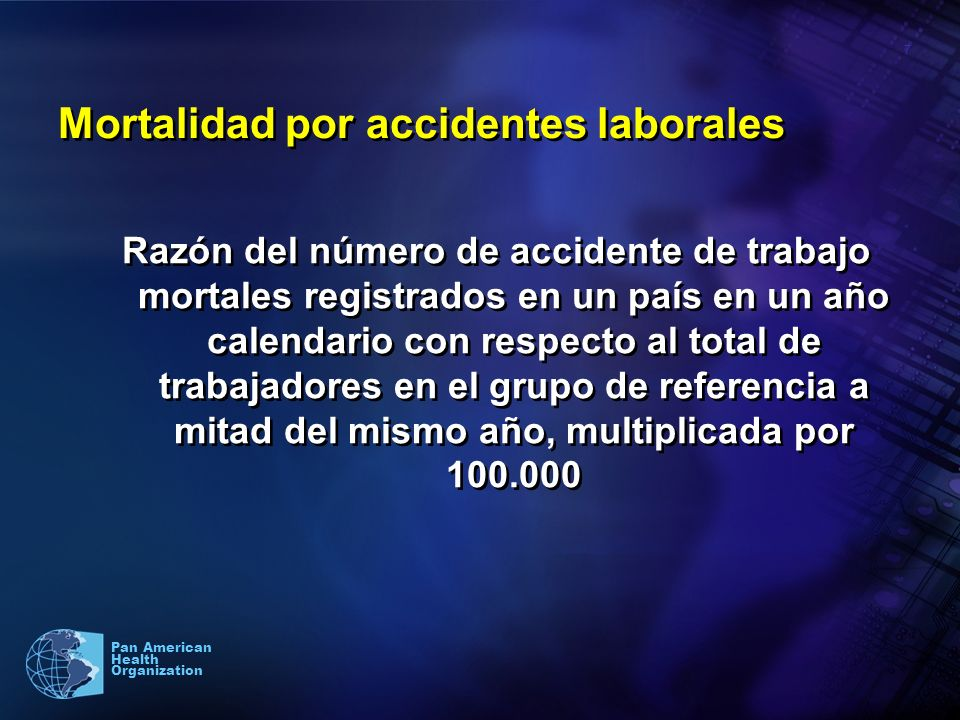 8 Pan American Health Organization Letalidad de los accidentes laborales Proporción de accidentes laborales mortales registrados con respecto al total de accidentes laborales registrados en un país en un año determinado