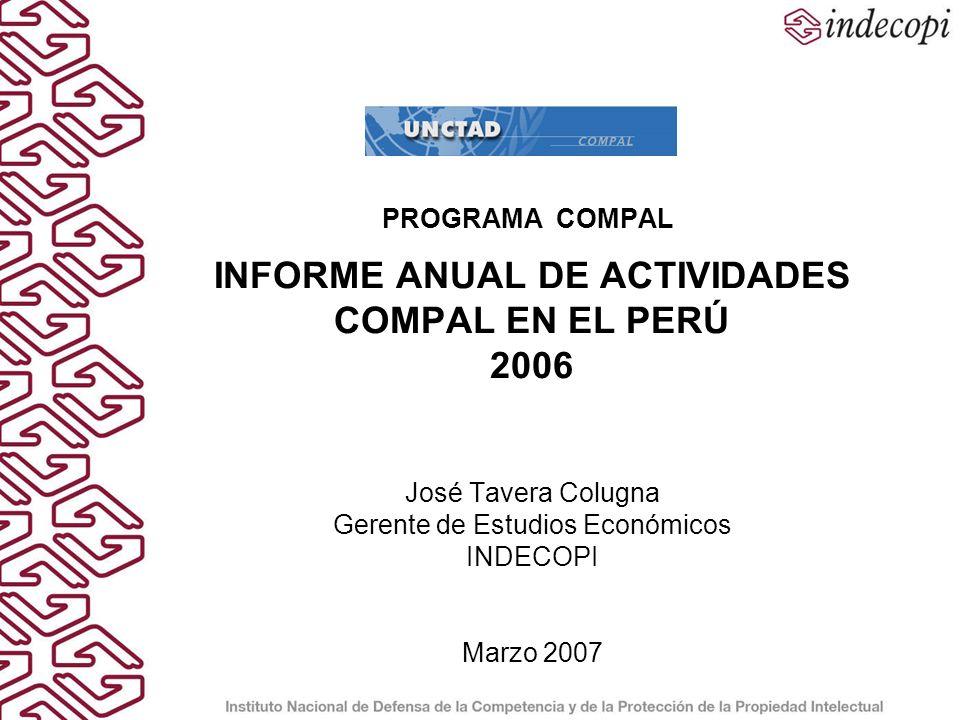 PROGRAMA COMPAL - PERÚ Objetivos: 1.Contribuir con el INDECOPI en el desarrollo de conocimientos para orientar a los agentes económicos en asuntos referidos a la Política de Competencia (6 actividades).
