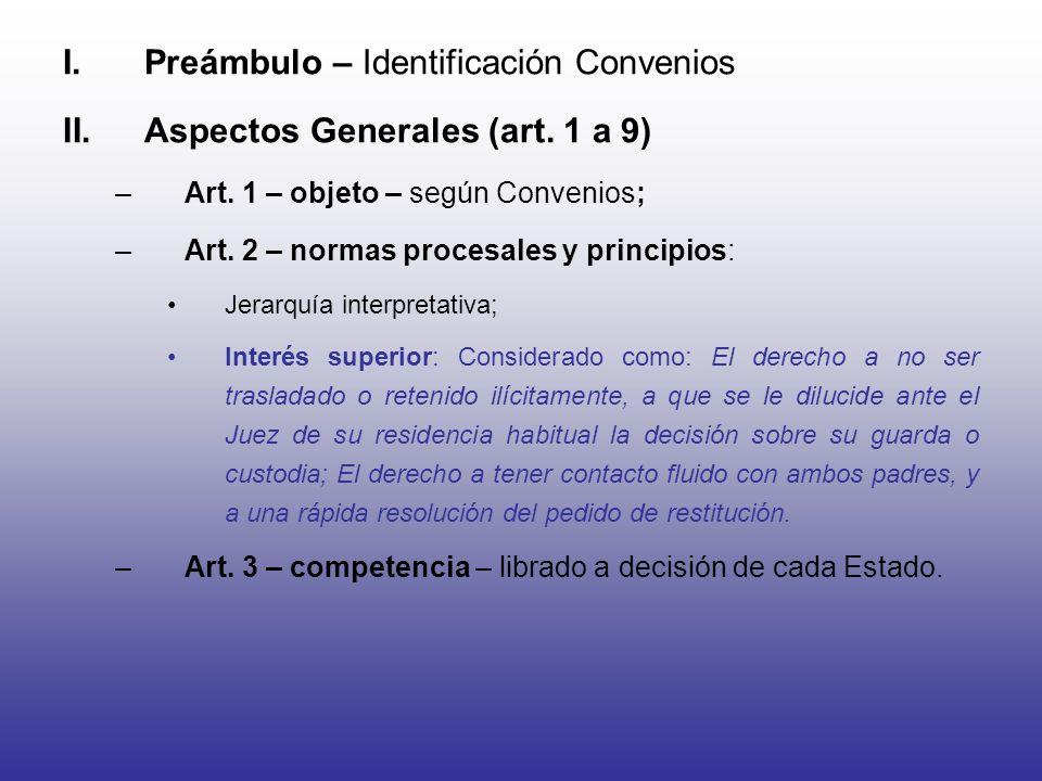 I.Preámbulo – Identificación Convenios II.Aspectos Generales (art. 1 a 9) –Art. 1 – objeto – según Convenios; –Art. 2 – normas procesales y principios