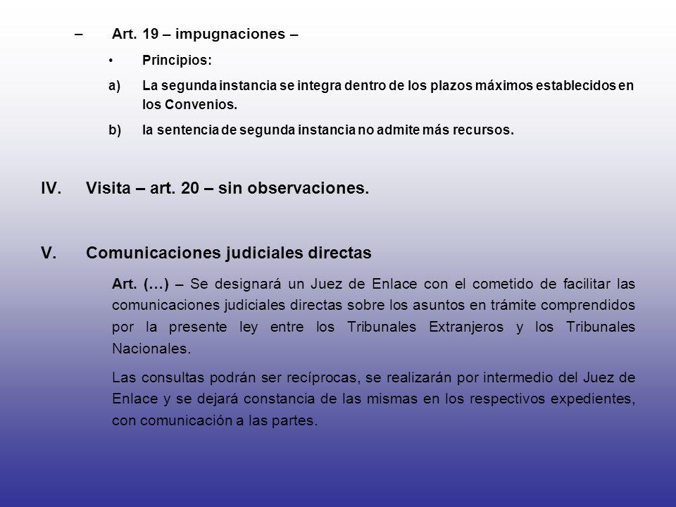 –Art. 19 – impugnaciones – Principios: a)La segunda instancia se integra dentro de los plazos máximos establecidos en los Convenios. b)la sentencia de