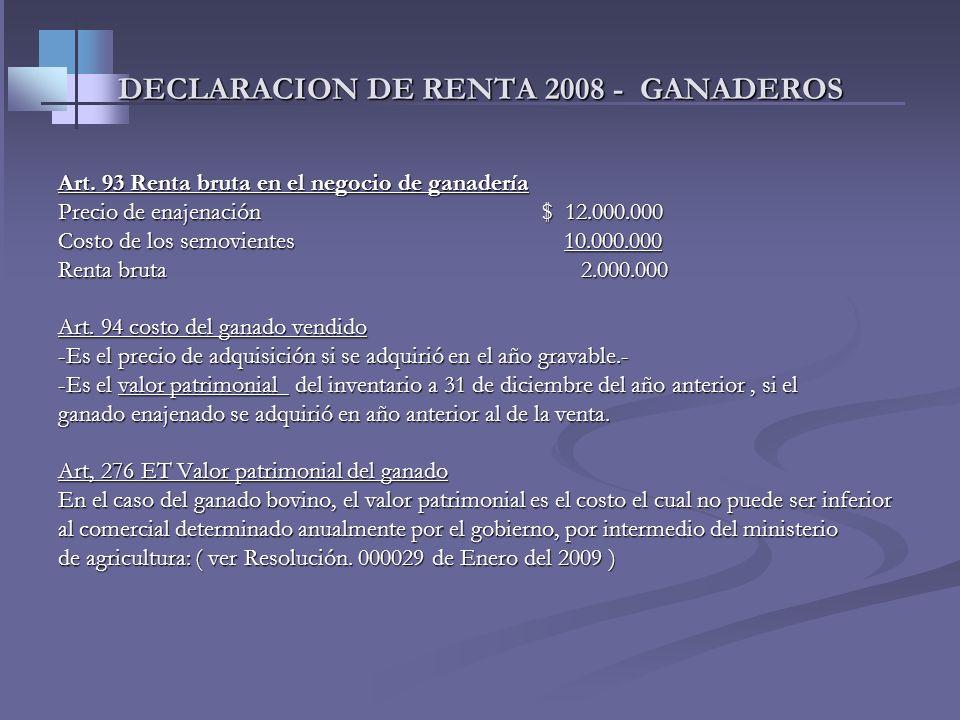 DECLARACION DE RENTA 2008 - GANADEROS Art, 92 Et.. Negocio de ganadería Art, 92 Et.. Negocio de ganadería Para efectos fiscales, se entiende por negoc